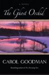 The Ghost Orchid: A Novel - Carol Goodman