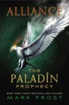 Alliance: The Paladin Prophecy Book 2 - Mark Frost