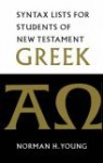 Syntax List for Students of New Testament Greek - John W. Wenham, Jonathan T. Pennington
