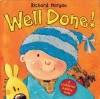 Well Done!: A Confidence Building Book - Richard Morgan