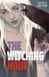 The Witching Hour #1 - Toby Litt, Matt Sturges, Mariah Huehner, Shawn McManus, Lisa Wood, Stephen Beach