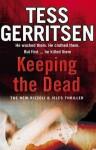 Keeping The Dead (Jane Rizzoli & Maura Isles, #7) - Tess Gerritsen