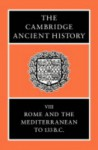The Cambridge Ancient History, Volume 8: Rome and the Mediterranean to 133 B.C. - A.E. Astin, Frank William Walbank, M.W. Frederiksen, Robert Maxwell Ogilvie