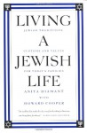 Living a Jewish Life: Jewish Traditions, Customs and Values for Today's Families - Anita Diamant, Howard Cooper