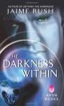The Darkness Within - Jaime Rush