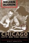 Chicago: City on the Make - Nelson Algren, Studs Terkel, David Schmittgens, Bill Savage