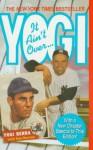 Yogi: It Ain't Over: Yogi: It Ain't Over - Yogi Berra, Tom Horton
