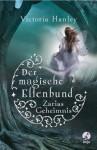 Der magische Elfenbund - Zarias Geheimnis - Victoria Hanley, Ann Lecker-Chewiwi