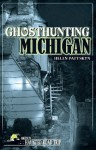 Ghosthunting Michigan (America's Haunted Road Trip) - Helen Pattskyn, H.B. Pattskyn