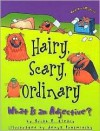Hairy, Scary, Ordinary: What Is an Adjective? - Brian Cleary, Jenya Prosmitsky