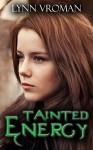 Tainted Energy (The Energy Series Book 1) - Lynn Vroman