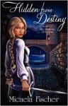 Hidden from Destiny (The Shadows of Sorban #1) - Micaela Fischer, Gary McCluskey