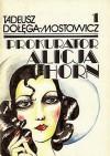 Prokurator Alicja Horn. Tom 1 - Tadeusz Dołęga-Mostowicz
