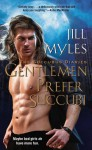 Gentlemen Prefer Succubi - Jill Myles