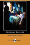 Women and Economics (Dodo Press) - Charlotte Perkins Gilman