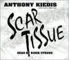 Scar Tissue - Anthony Kiedis, Larry Sloman, Rider Strong