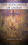 The Judgment of Osiris: A Short Story - Theresa Crater