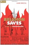 Religion Saves: And Nine Other Misconceptions (Re:Lit:Vintage Jesus) - Mark Driscoll