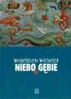 Niebo w gębie - Wojciech Wencel