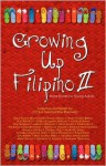 Growing Up Filipino II: More Stories for Young Adults - Cecilia Manguerra Brainard, Dean Francis Alfar
