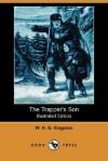 The Trapper's Son (Dodo Press) - W.H.G. Kingston