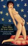 Trois filles de leur mère (LECTURES AMOUREUSES) (French Edition) - Pierre Louÿs