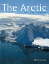 The Arctic: The Complete Story - Richard Sale