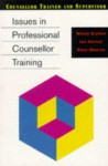 Issues in Professional Counsellor - Windy Dryden, Dave Mearns, Ian Horton