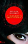 Die Bezaubernde Florentinerin - Salman Rushdie, Bernhard Robben