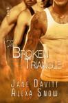 The Broken Triangle - Jane Davitt, Alexa Snow