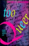 Too Queer: Essays from a Radical Life - Victoria A. Brownworth
