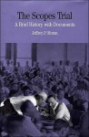 The Scopes Trial: A Brief History with Documents - Jeffrey P. Moran