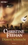 Düstere Sehnsucht (Der Bund der Schattengänger #5) - Ursula Gnade, Christine Feehan