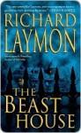 Beast House (Beast House Chronicles) - Richard Laymon