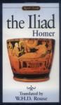 The Iliad (Signet Classics) - Homer, W.H.D. Rouse