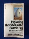 Exploring the Crack in the Cosmic Egg: Split Minds and Meta-Realities - Joseph Chilton Pearce