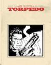 Torpedo: The Collected Torpedo - Enrique Sánchez Abulí, Jordi Bernet, Alex Toth