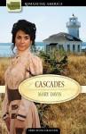 Cascades: Love Is Found Where Least Expected - Mary Davis