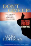Don't Give Up: Unexpected Answers to Marital Challenges - Gary Hoffman