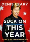 Suck On This Year: LYFAO @ 140 Characters or Less - Denis Leary
