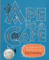 Ape in a Cape: An Alphabet of Odd Animals - Fritz Eichenberg