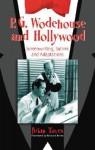 P.G. Wodehouse and Hollywood: Screenwriting, Satires and Adaptations - Brian Taves, Richard Briers
