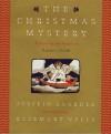 The Christmas Mystery - Jostein Gaarder, Rosemary Wells, Elizabeth Rokkan