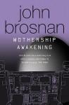 Mothership Awakening - John Brosnan