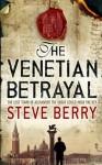 Venetian Betrayal (Cotton Malone) - Steve Berry