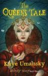 The Queen's Tale. Kaye Umansky, Honore Alexandre - Kaye Umansky