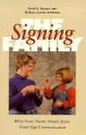 The Signing Family: What Every Parent Should Know about Sign Communication - David Stewart, Barbara Luetke-Stahlman