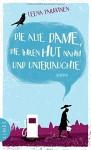 Die alte Dame, die ihren Hut nahm und untertauchte: Roman - Leena Parkkinen, Peter Uhlmann