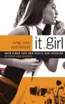 It Girl - Jung, sexy und beliebt: BD 1 (German Edition) - Cecily von Ziegesar, Eva Riekert