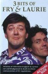 Three Bits Of Fry And Laurie - Stephen Fry, Hugh Laurie